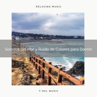 Sonidos Del Mar Y Ruido De Colores Para Dormir