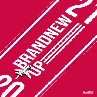 BRANDNEW YEAR 2020: BRANDNEW UP