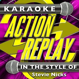 Karaoke Action Replay:In The Style Of Stevie Nicks