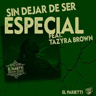 Sin Dejar De Ser Especial (Feat. TAZYRA BROWN)