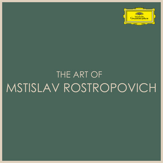 The Art Of Mstislav Rostropovich