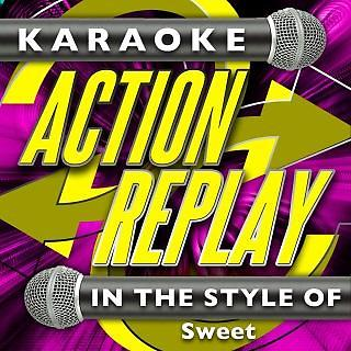 Karaoke Action Replay:In The Style Of Sweet