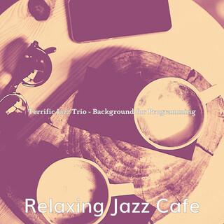 Terrific Jazz Trio - Background For Programming
