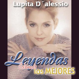 Leyendas Solamente Las Mejores / Lupita D'Alessio