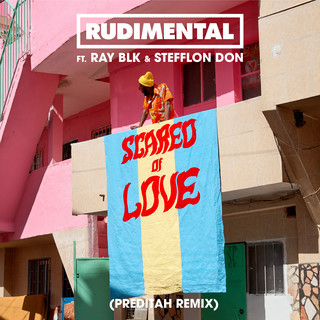 Scared Of Love (feat. RAY BLK & Stefflon Don) (Preditah Remix)