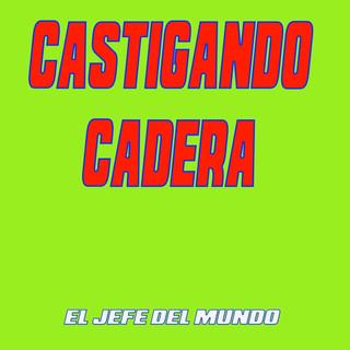 Castigando Cadera