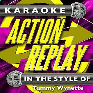 Karaoke Action Replay:In The Style Of Tammy Wynette