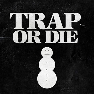 Trap Or Die