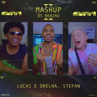 MASHUP 'OS MENINU' II:Direito De Te Amar / Meiga E Abusada / Solução / Para / Ela Vem