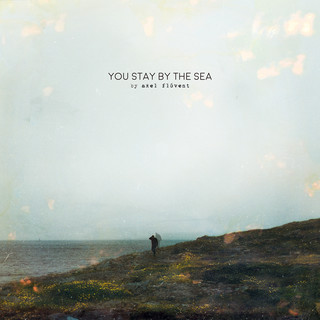 You Stay By The Sea