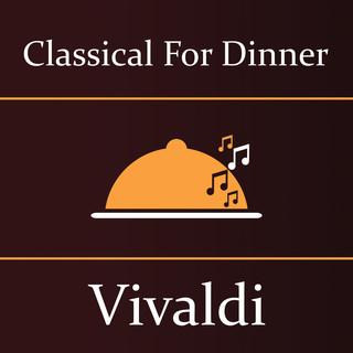 Classical For Dinner:Vivaldi