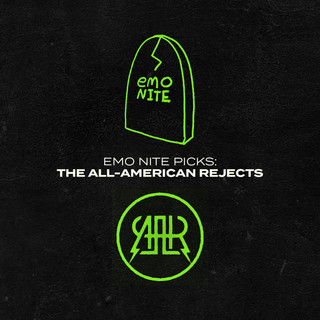 Emo Nite Picks:The All - American Rejects
