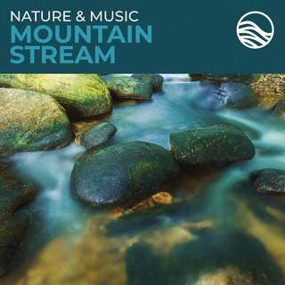 Nature & Music:Mountain Stream
