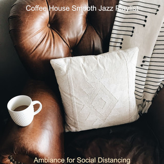 Ambiance For Social Distancing