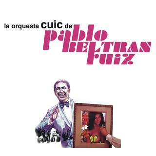 La Orquesta Cuic De Pablo Beltrán Ruíz