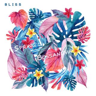 春季.芭莎諾瓦 / 韓國音樂家‧ BLISS