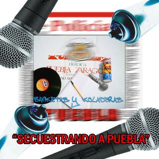Secuestrando A Puebla (Feat. Exeat & Darckas