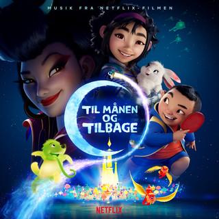 Til Månen Og Tilbage (Musik Fra Netflix - Filmen)