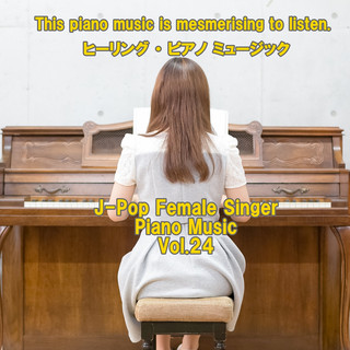 angel piano J-Pop Female Singer  Piano Music Vol.24 (Angel Piano J-Pop Female Singer Piano Music Vol. 24)