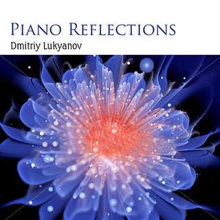 浪漫鋼琴印象 / 德米特里.盧科亞諾夫 (Piano Reflections - Dmitriy Lukyanov)
