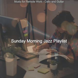 Music For Remote Work - Cello And Guitar
