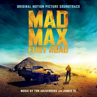 Mad Max:Fury Road - Original Motion Picture Soundtrack