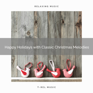 Happy Holidays With Classic Christmas Melodies