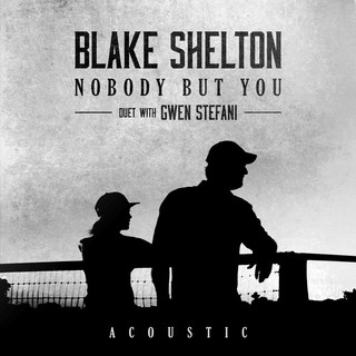 Nobody But You (Duet With Gwen Stefani) (Acoustic)