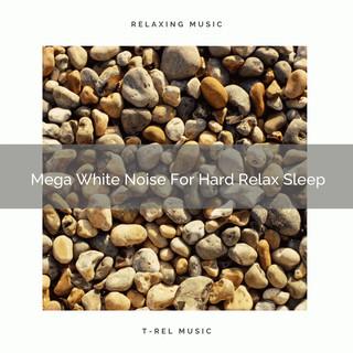 Mega White Noise For Hard Relax Sleep