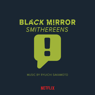 黑鏡:碎片電視原聲帶 (Black Mirror: Smithereens) (Original Soundtrack)