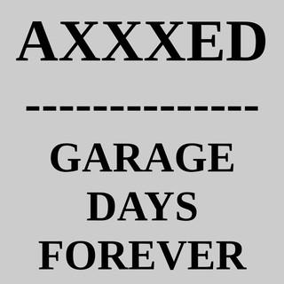 Garage Days Forever