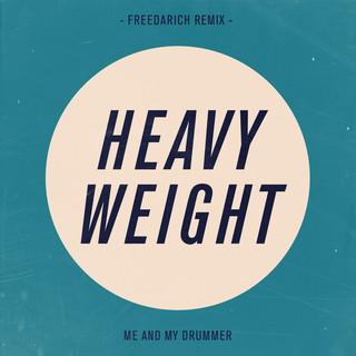 Heavy Weight (Freedarich Remix)