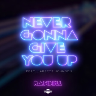 Never Gonna Give You Up (Feat. Jarrett Johnson)