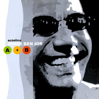 Acústico Jorge Ben Jor A + B (Ao Vivo)