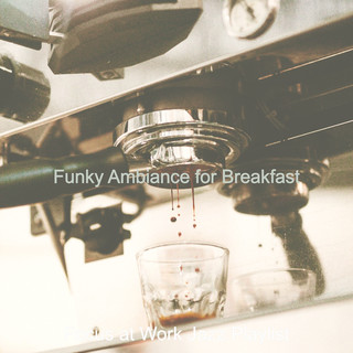 Funky Ambiance For Breakfast