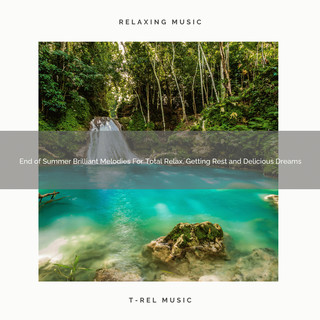 End Of Summer Brilliant Melodies For Total Relax, Getting Rest And Delicious Dreams