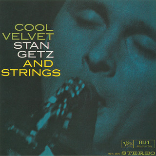 Cool Velvet:Stan Getz And Strings