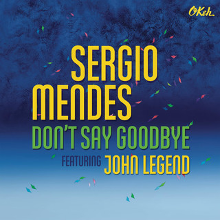 Don't Say Goodbye (feat. John Legend)