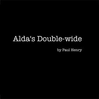 Alda's Double - Wide