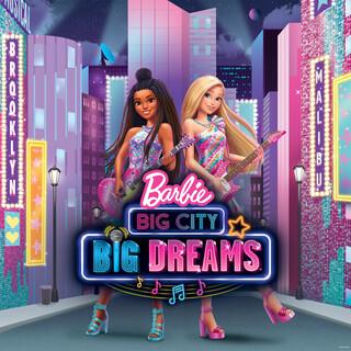 逐夢大都會 (Original Motion Picture Soundtrack) (Barbie Big City Big Dreams (Original Motion Picture Soundtrack))