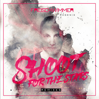 Shoot For The Stars (Remixes)