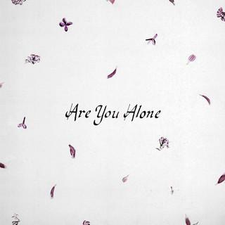 Are You Alone ? (single)