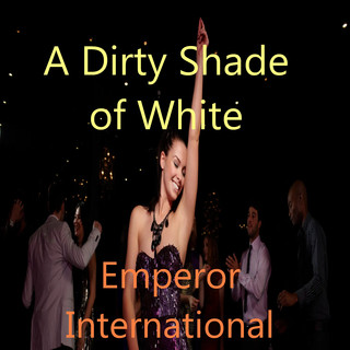 A Dirty Shade Of White