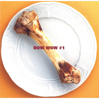 BOW WOW #1