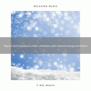 Rejoice And Happiness Under A Mistletoe With Cheerful Songs And Noises