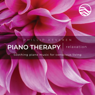 Piano Therapy Relaxation:Soothing Piano Music For Conscious Living