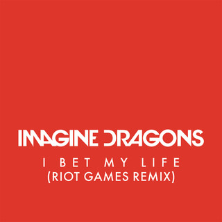 I Bet My Life (Riot Games Remix)