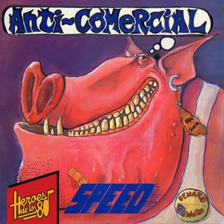 Héroes De Los 80. Anti - Comercial