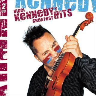 Nigel Kennedy\'s Greatest (Hits 2 CD Version)