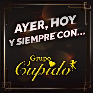 Ayer, Hoy Y Siempre Con... Grupo Cupido